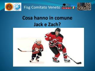 Cosa hanno in comune Jack e  Zach ?