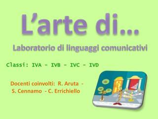 L'arte di… Laboratorio di linguaggi comunicativi