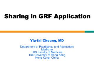 Yiu-fai  Cheung, MD Department of Paediatrics and Adolescent Medicine  LKS Faculty of Medicine