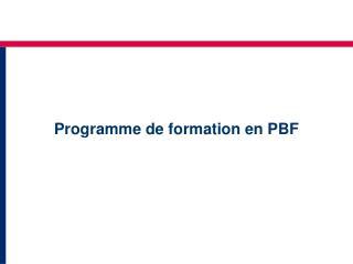 Programme  de formation en PBF