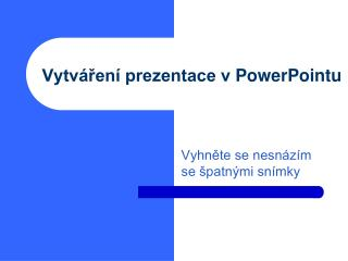 Vytváření prezentace v  PowerPoint u