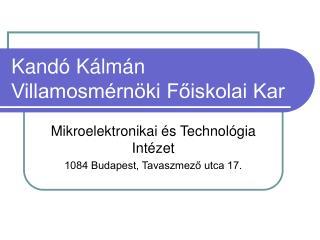 Kand� K�lm�n Villamosm�rn�ki F?iskolai Kar