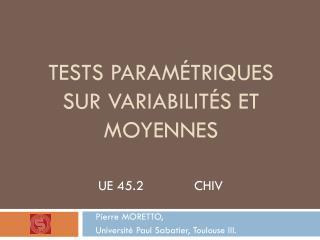 Tests paramétriques sur variabilités et moyennes