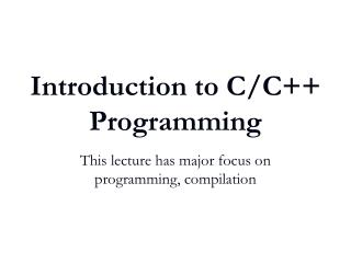 Introduction to C/C++ Programming