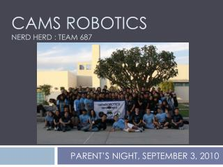CAMS Robotics  Nerd herd : team 687