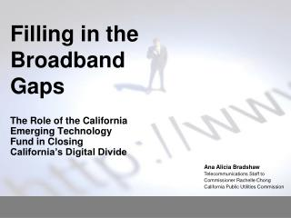 Filling in the Broadband Gaps