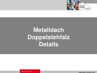 Metalldach Doppelstehfalz Details