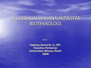 SEL SEBAGAI WAHANA AKTIVITAS BIOTEKNOLOGI