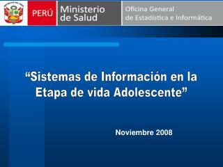 """""""Sistemas de Información en la Etapa de vida Adolescente"""""""