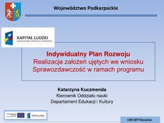 Indywidualny Plan Rozwoju Realizacja założeń ujętych we wniosku Sprawozdawczość w ramach programu