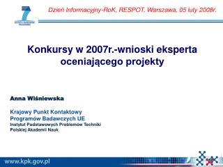 Konkursy w 2007r.-wnioski eksperta oceniającego projekty