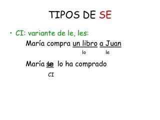 TIPOS DE  SE
