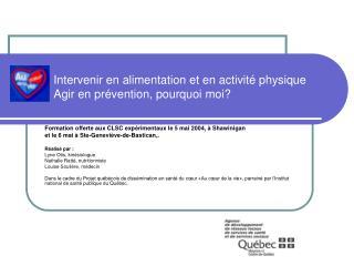 Intervenir en alimentation et en activité physique Agir en prévention, pourquoi moi?