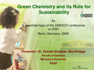 Green Chemistry and its Role for Sustainability