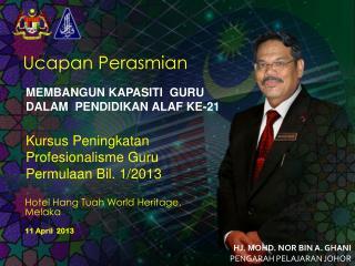 Oleh, Haji Mohd. Nor bin A.  Ghani, Pengarah Pelajaran Johor