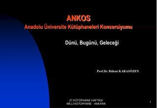 ANKOS Anadolu Üniversite Kütüphaneleri Konsorsiyumu
