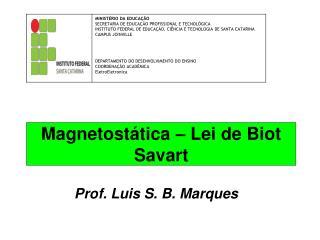 Magnetostática – Lei de Biot Savart