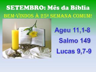 SETEMBRO: Mês da Bíblia BeM-VINDOS  À 25ª SEMANA COMUM!
