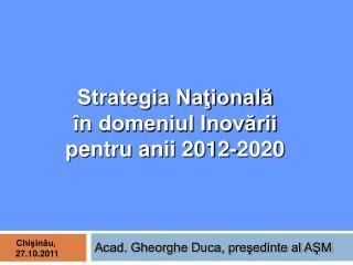 Strategia Naţională  în domeniul Inovării pentru anii 2012-2020
