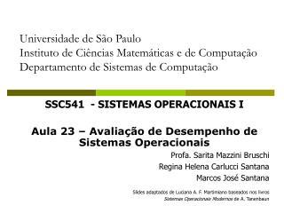 SSC541  - SISTEMAS OPERACIONAIS I Aula 23 – Avaliação de Desempenho de Sistemas Operacionais