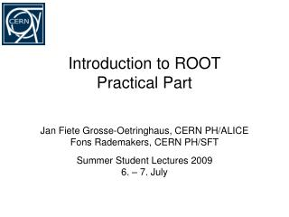 Introduction to ROOT Practical Part