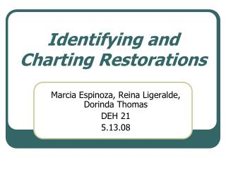 Identifying and Charting Restorations