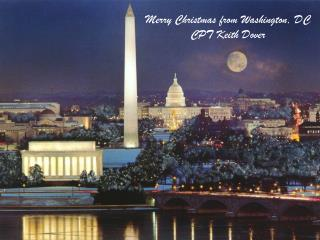 Merry Christmas from Washington, DC CPT Keith Dover