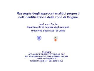 Convegno ATTUALITA' E PROSPETTIVE DELLE DOP NEL PANORAMA DEGLI EXTRAVERGINI ITALIANI