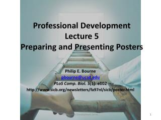 Professional Development Lecture 5  Preparing and Presenting Posters