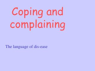 Coping and complaining