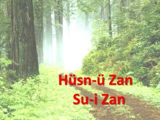 Hüsn -ü Zan    Su-i Zan