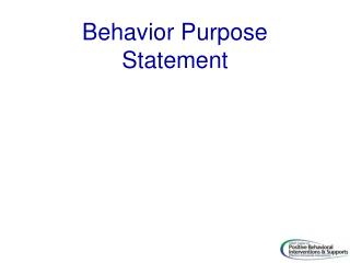 Behavior Purpose Statement