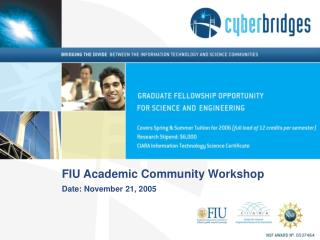 FIU Academic Community Workshop Date: November 21, 2005