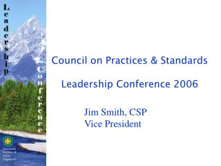 Council on Practices & Standards  Leadership Conference 2006