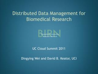 Distributed Data Management for Biomedical Research