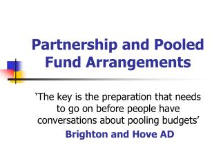 Partnership and Pooled Fund Arrangements