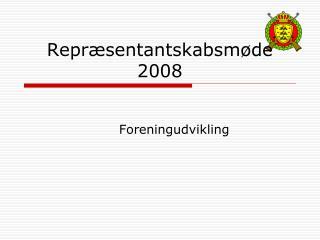 Repræsentantskabsmøde 2008