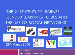 'The 21st Century Learner: Blended Learning tools and the use of social networks'