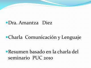 Dra. Amantza   Diez Charla  Comunicación y Lenguaje
