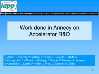 Work done in Annecy on Accelerator R&D