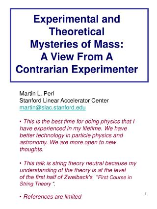 Experimental and Theoretical Mysteries of Mass: A View From A Contrarian Experimenter