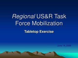 Regional  US&R Task Force Mobilization