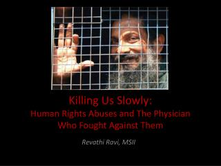 Killing Us Slowly: Human Rights Abuses and  The Physician Who  Fought Against Them