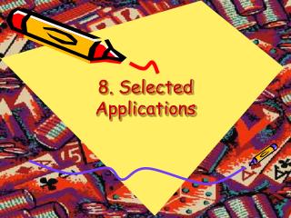 8. Selected Applications