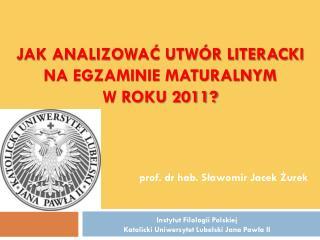 Jak analizować utwór literacki na egzaminie maturalnym  w roku 2011?