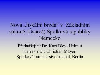 """Nová """"fiskální brzda"""" v  Základním zákoně (Ústavě) Spolkové republiky Německo"""