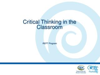 Critical Thinking in the Classroom  REPT Program