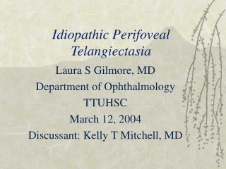 Idiopathic Perifoveal Telangiectasia