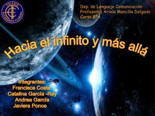 Dep. de Lenguaje Comunicación Profesoras Ariela Mancilla Delgado Curso:8ºA