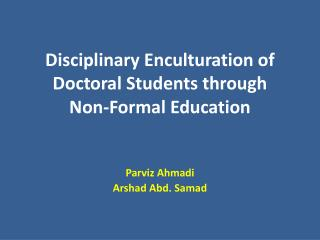 Disciplinary Enculturation of Doctoral Students through  Non-Formal Education